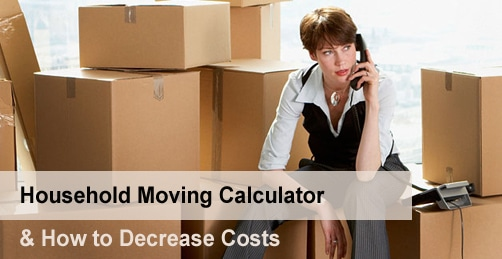Household Moving Calculator & How to Decrease Costs