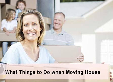 What Things to Do When Moving House