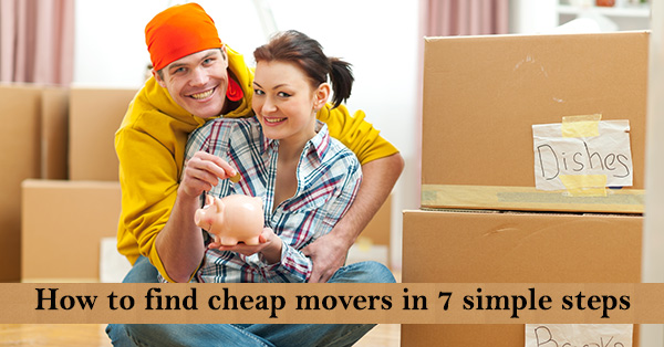 How to Find Cheap Movers in 7 Simple Steps