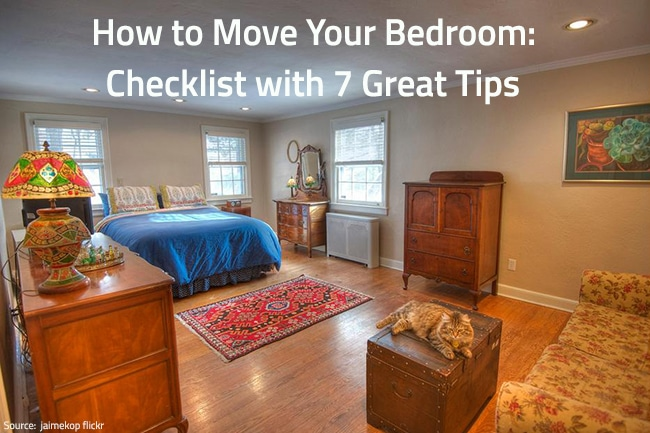 Moving Your Bedroom – Checklist with 7 Great Tips