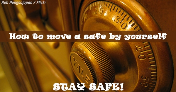 How To Move A Safe By Yourself: Stay Safe!