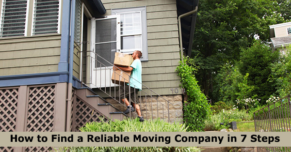 How to Find a Reliable Moving Company in 7 Steps