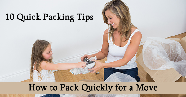 How to Pack Quickly for a Move: 10 Quick Packing Tips