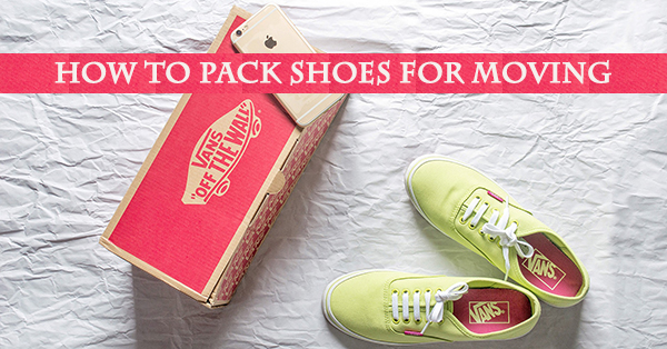 How to Pack Shoes for Moving: If the Shoes Fit, Pack Them