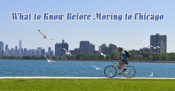What to Know Before Moving to Chicago