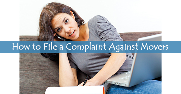 How to File a Complaint Against Movers: The 6-Step Complaint Process
