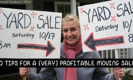 10 Tips for a {Very} Profitable Moving Sale: Success Guaranteed