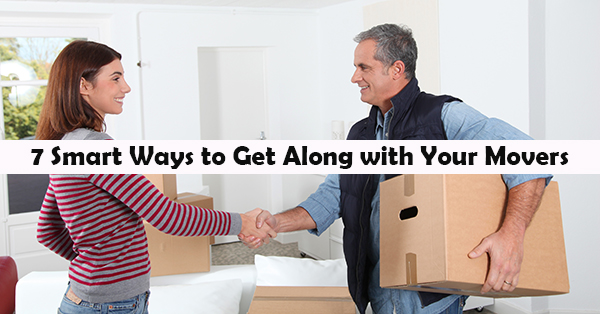 7 Smart Ways to Get Along with Your Movers
