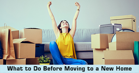 7 things to do before moving into a new hine
