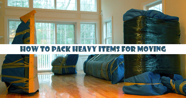 How to Pack Heavy Items For Moving