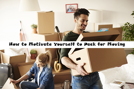 How to get motivated to start packing for a move